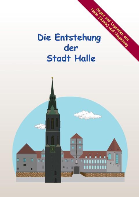 Die Entstehung der Stadt Halle