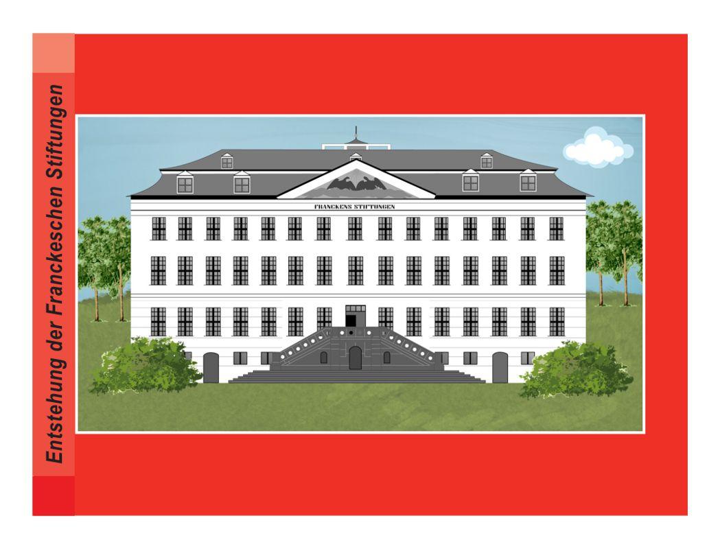 Die Entstehung der Frankeschen Stiftungen