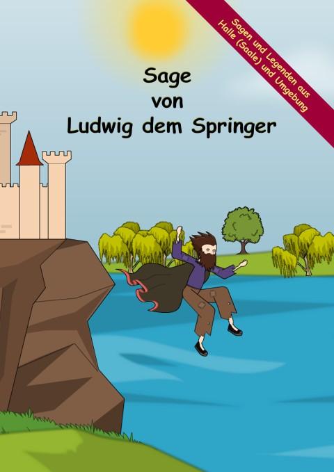 Die Sage von Ludwig dem Springer